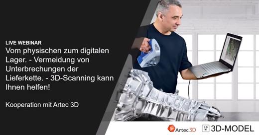 Artec 3D Webinare Physisch zu Digital