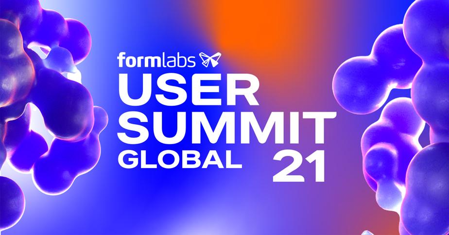 Formlabs User Summit 21